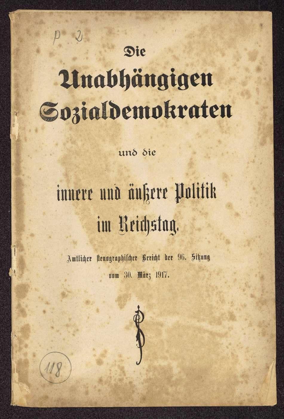 Die Unabhängigen Sozialdemokraten und die innere und äußere Politik im Reichstag. Amtlicher stenographischer Bericht der 96. Sitzung vom 30. März 1917 (Druck: Mönius, Celle), Bild 1