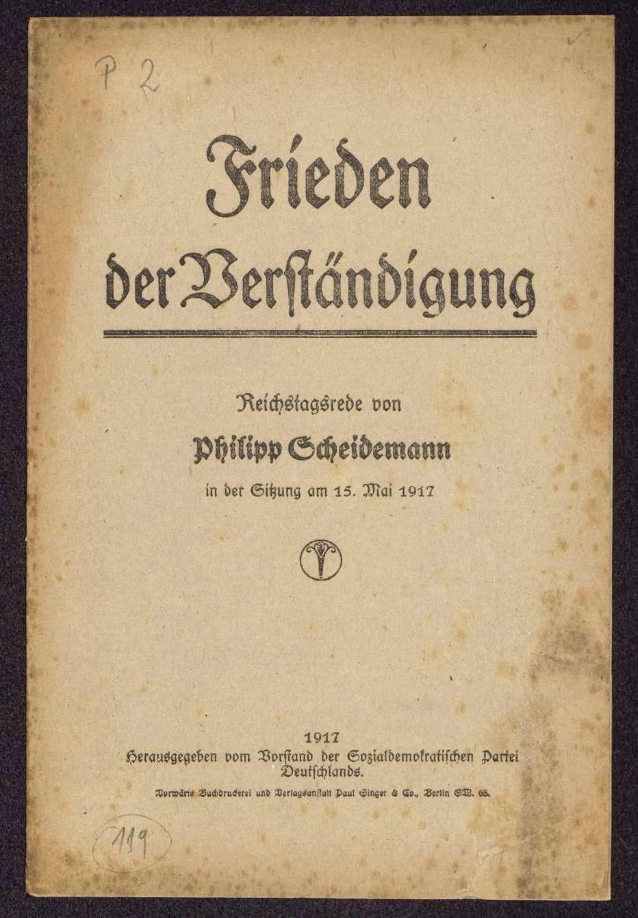 Philipp Scheidemann: Frieden der Verständigung. Reichstagsrede in der Sitzung am 15. Mai 1917 (Hrsg. vom Vorstand der SPD), Bild 1