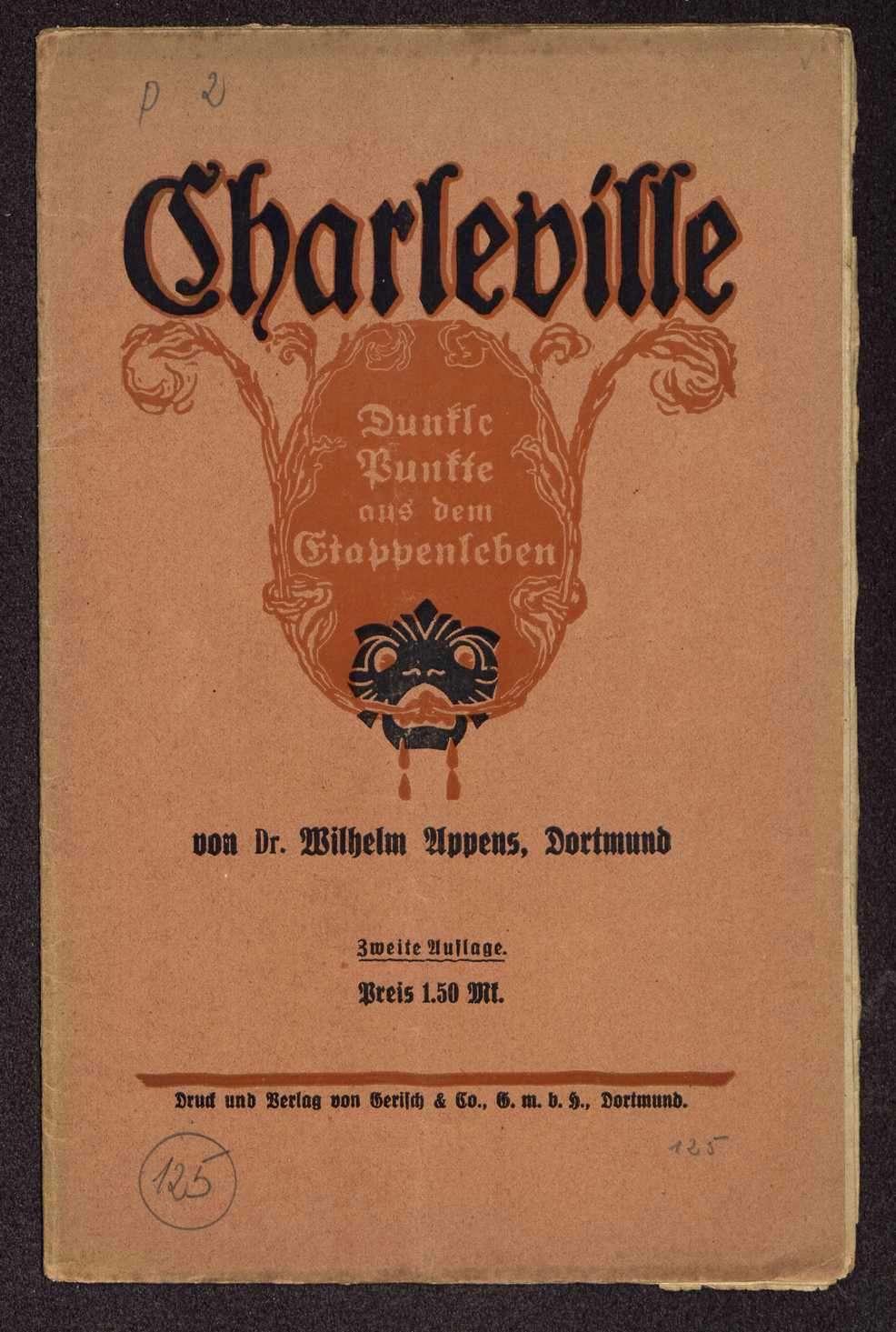 Dr. Wilhelm Appens, Dortmund: Charleville. Dunkle Punkte aus dem Etappenleben (Druck und Verlag: Gerisch & Co. G.m.b.H., Dortmund), Bild 1