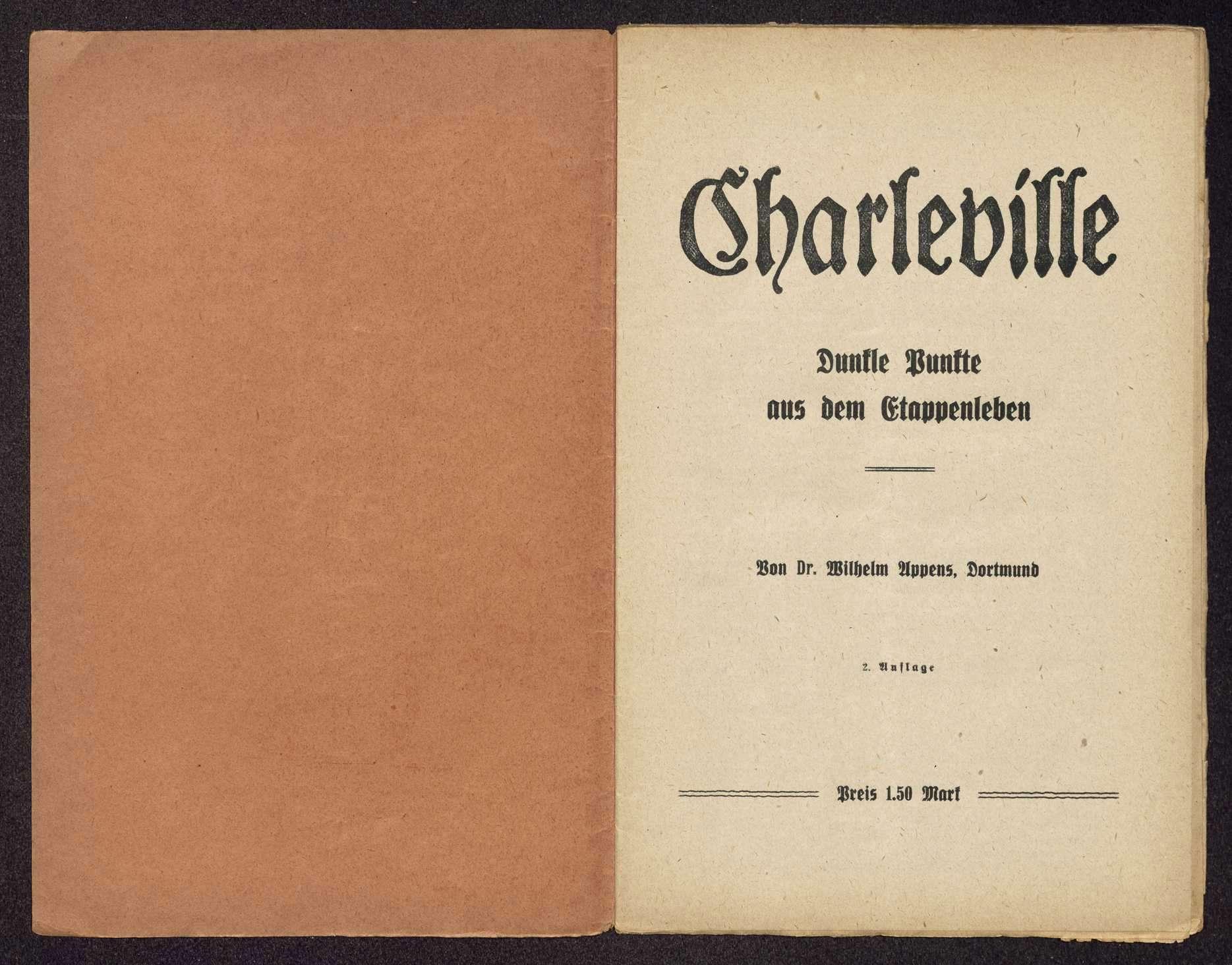 Dr. Wilhelm Appens, Dortmund: Charleville. Dunkle Punkte aus dem Etappenleben (Druck und Verlag: Gerisch & Co. G.m.b.H., Dortmund), Bild 2