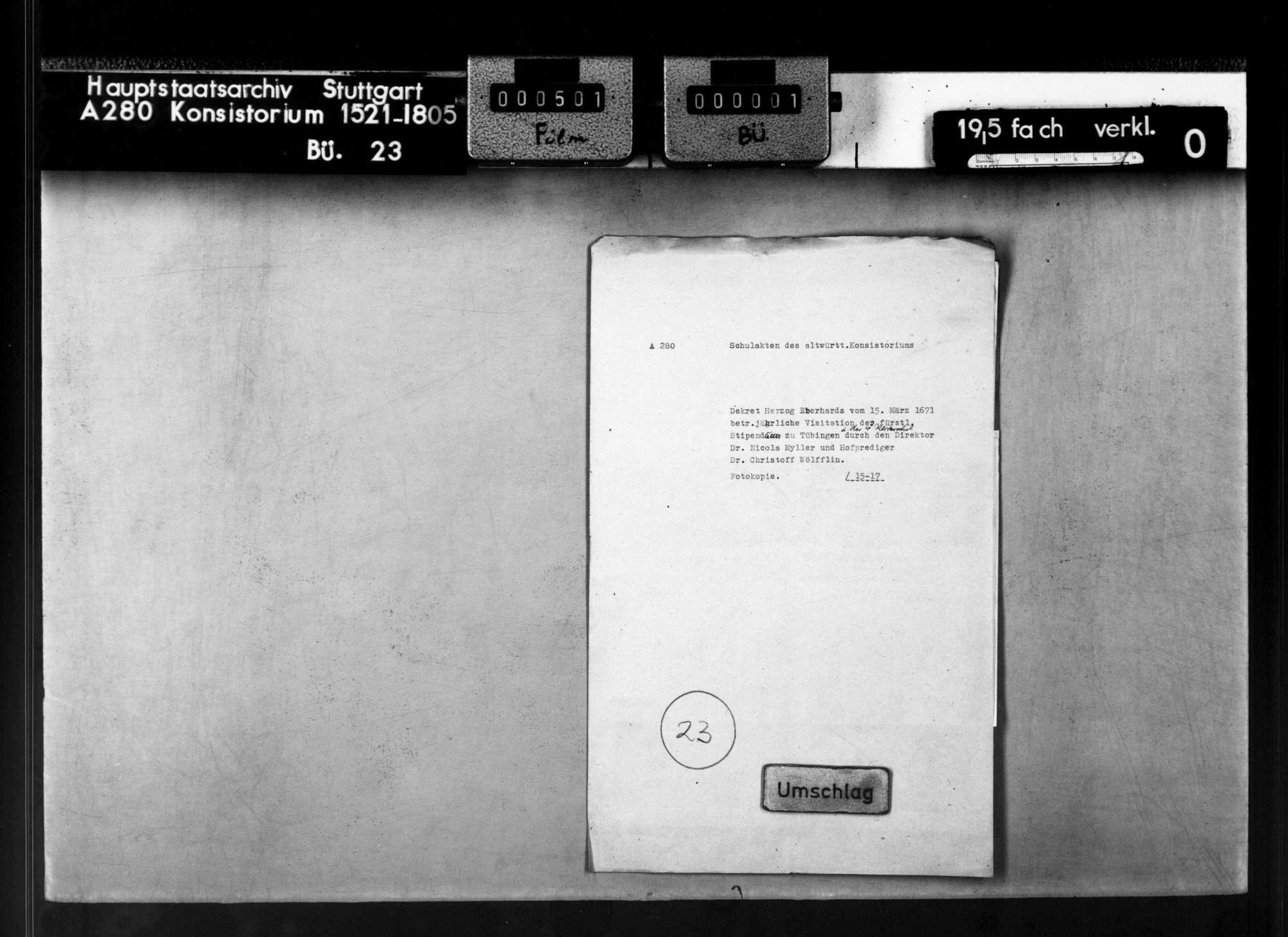 Dekret Herzog Eberhards betr. die jährliche Visitation des fürstlichen Stifts Tübingen und der 4 Klosterschulen durch Direktor Dr. Nicola Myller und Hofprediger Dr. Christoff Wölfflin, 15.03.1671., Bild 1