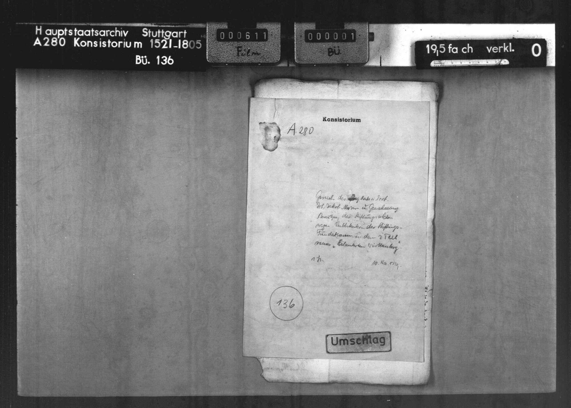 """Gesuche des Reg. Rats und Prof. Joh. Jacob Moser um Genemigung zur Benützung der Stiftungsakten wegen Publikation der Stiftungsfundationen in dem 3. Teil seines """"Erläuterten Württemberg"""", Bild 1"""