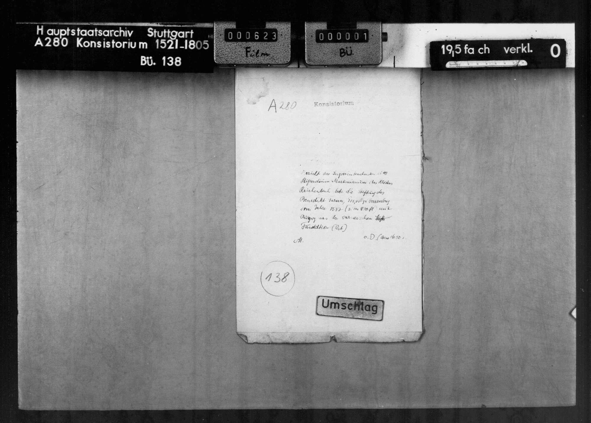 Bericht der Superintendenten des Stipendiums Martinianum des Klosters Reichenbach betr. die Stiftung des Benedikt Farner, Propst zu Herrenberg, vom Jahre 1537 über 800 fl., mit Auszug aus der Fundation ( lat.), Bild 1