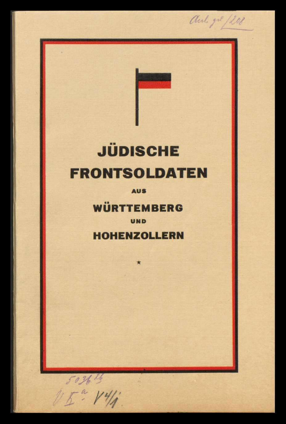 """Schrift """"Jüdische Frontsoldaten in Württemberg und Hohenzollern"""", herausgegeben vom Württembergischen Landesverband des Zentralvereins deutscher Staatsbürger jüdischen Glaubens., Bild 1"""