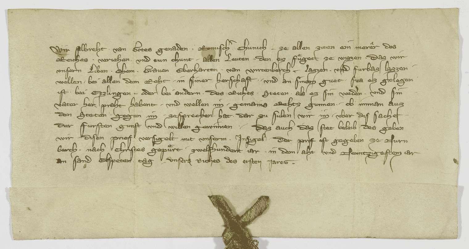 König Albrecht verspricht, den Grafen Eberhard von Württemberg bei allem Recht in seiner Herrschaft und an seinen Gütern in Esslingen und anderen Reichsstädten bleiben zu lassen., Bild 1