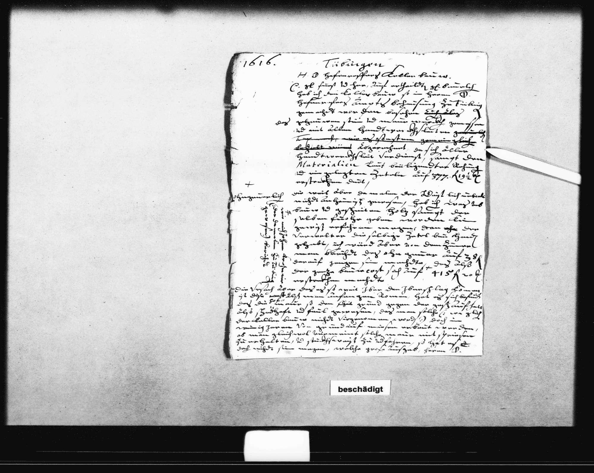 Entwurf eines Schreibens Schickhardts an den Herzog, 1616 (Folio); Schreiben Marx Besserers, Geistlicher Verwalter in Tübingen, zu den Arbeiten und der Bezahlung, 11. April 1616 (Folio); beiliegend eine Aufstellung zu den Arbeiten an einem Dach in Tübingen (Quart), Bild 1