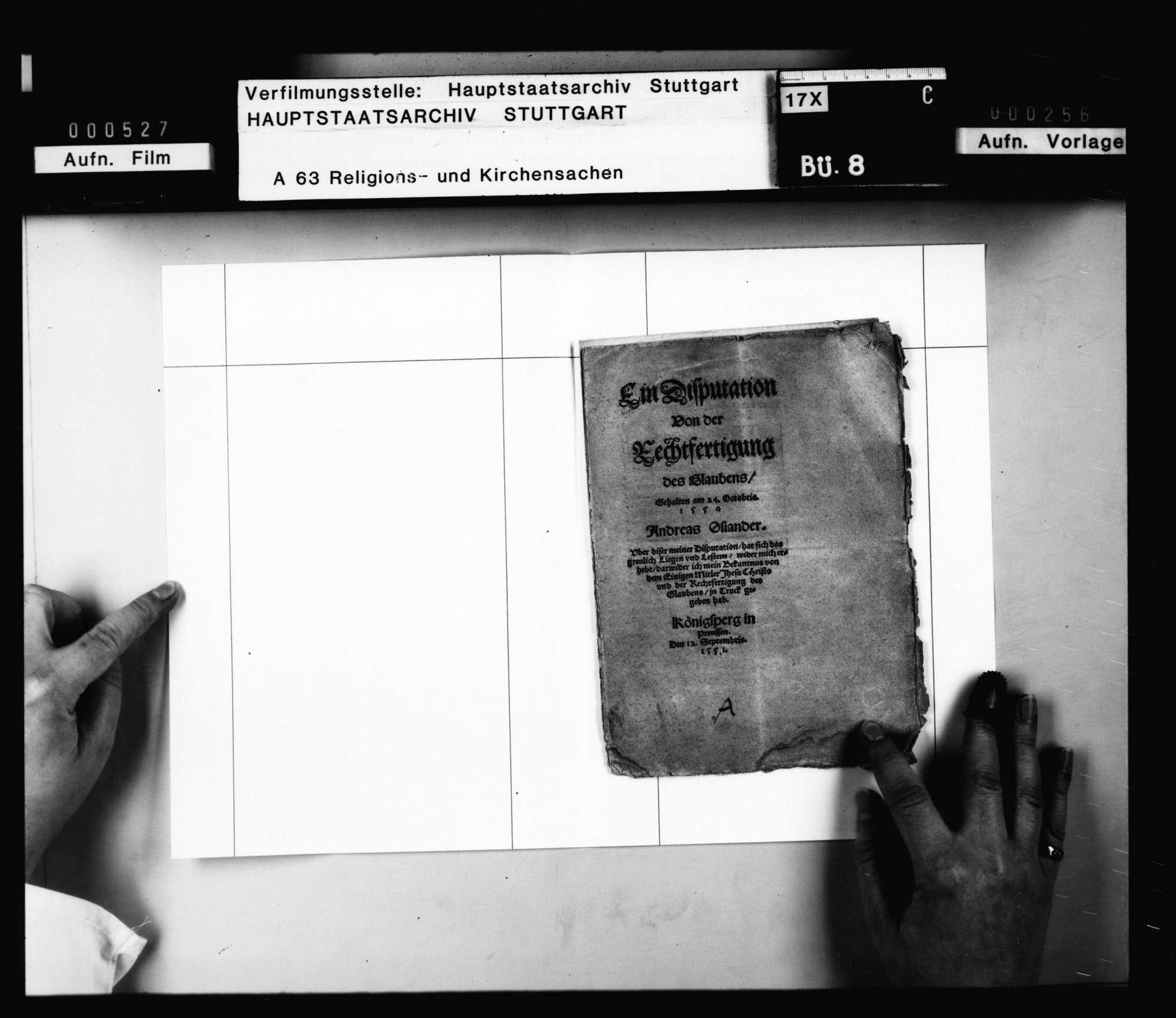 """""""Ein Disputation von der Rechtfertigung des Glaubens. Gehalten 24. Octobris 1550 [von] Andreas Osiander"""". Druck 1551 September 12, Königsberg. Seitenzählung (unten) 1 - 16., Bild 1"""