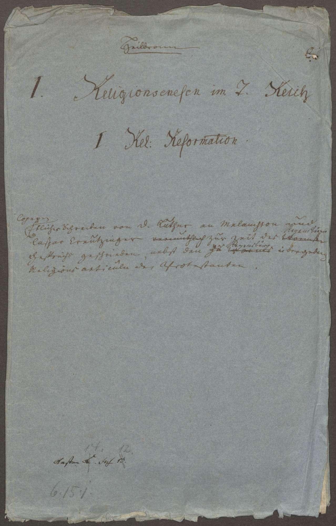 Schreiben von Luther an Melanchthon und Kaspar Kreuzinger, vermutlich zur Zeit des Wormser Gesprächs geschrieben, nebst den zu Worms übergebenen Religionsartikeln der Protestanten (Abschriften), Bild 1