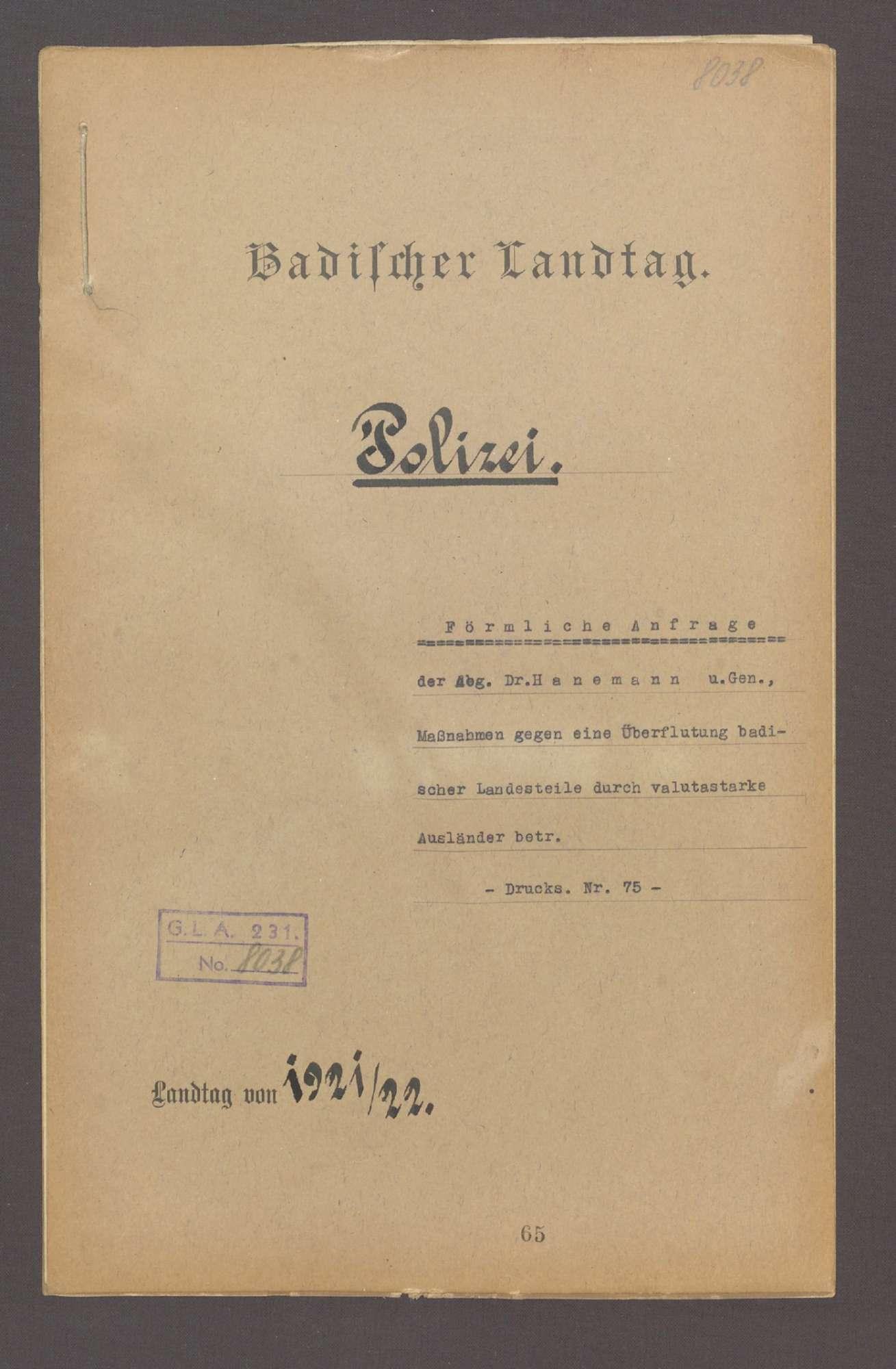 Förmliche Anfrage der Abg. Dr. Hanemann u. Gen., Maßnahmen gegen eine Überflutung badischer Landesteile durch valutastarke Auländer betr. -Drucks. Nr. 75-, Bild 1