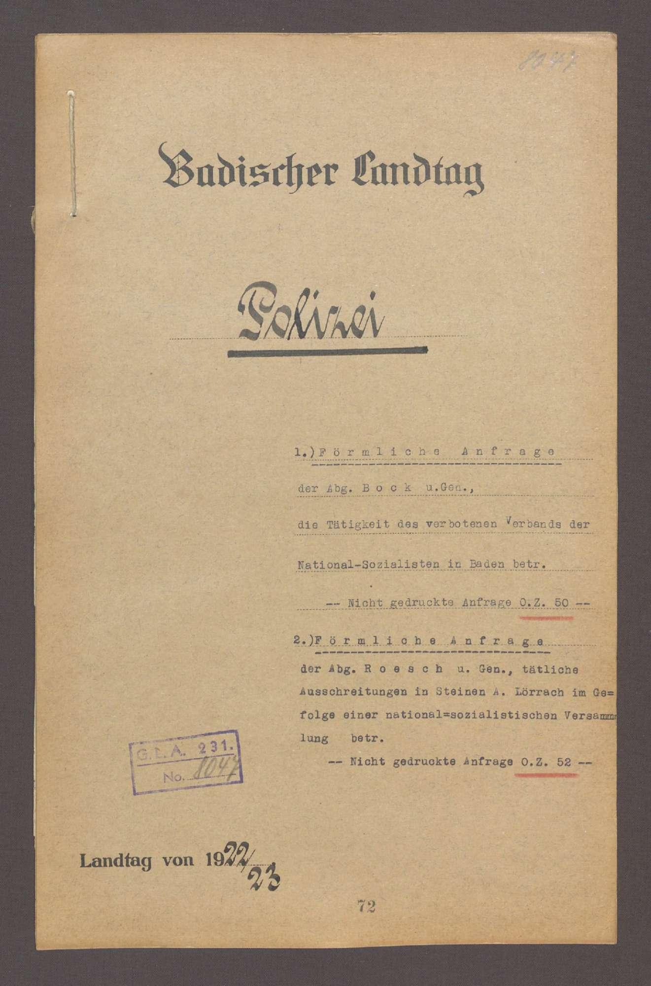 Förmliche Anfrage: 1. der Abg. Bock und Gen., die Tätigkeit des verbotenen Verbandes der Nationalsozialisten in Baden-Baden --Nicht gedr. Anfrage O.Z. 50- 2. der Abg. Roesch und Gen., tätliche Ausschreitungen in Steinen, Amt Lörrach, im Gefolge einer nationalsozialistischen Versammlung betr. --Nicht gedr. Anfr. O.Z. 52--, Bild 1