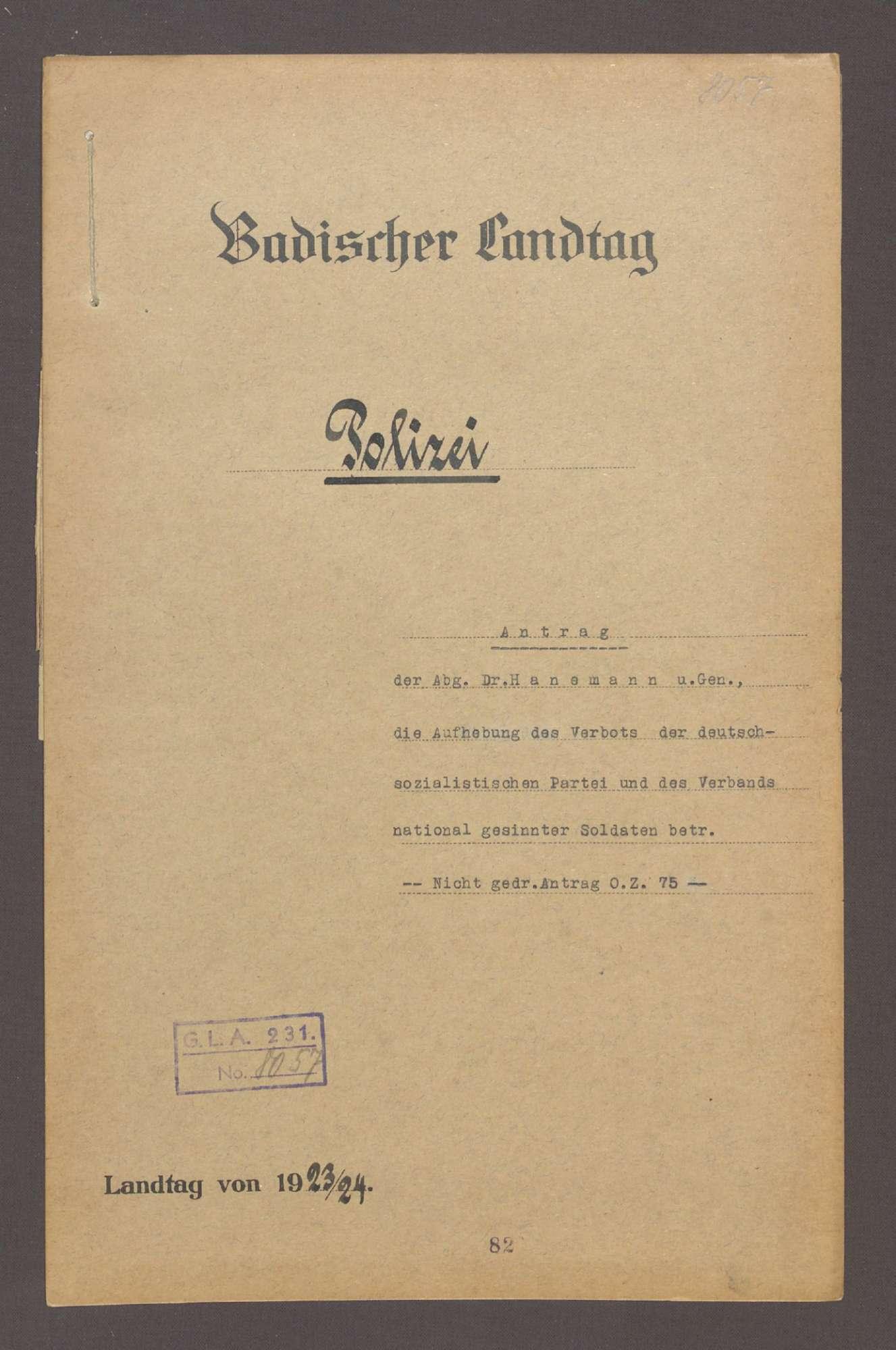 Antrag der Abg. Dr. Hanemann und Gen., die Aufhebung des Verbots der deutschsozialistischen Partei und des Verbands national gesinnter Soldaten betr. -Nicht gedr. Antrag. 75-, Bild 1