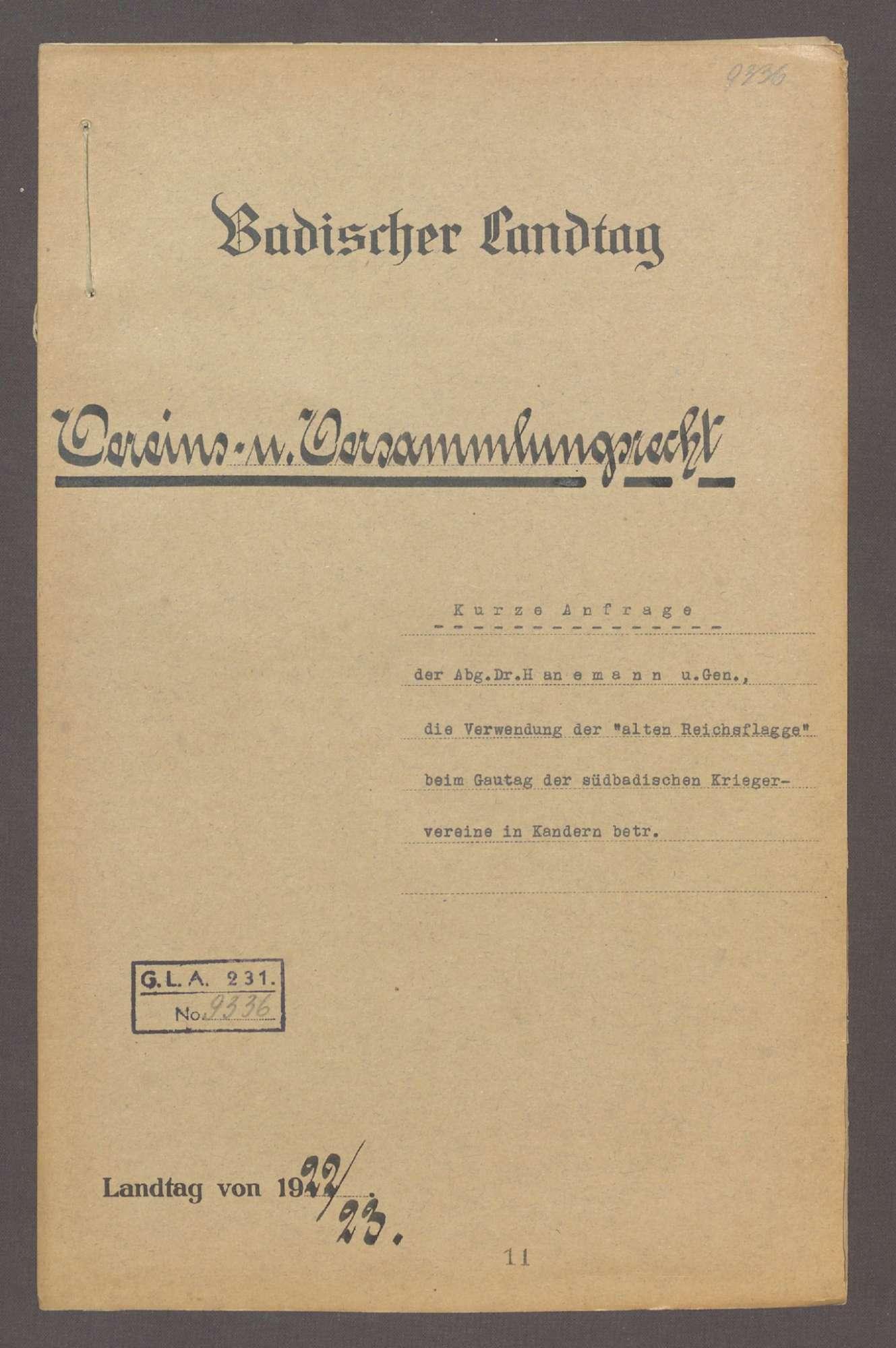 """Kurze Anfrage der Abg. Dr. Hanemann u. Gen., die Verwendung der """"Alten Reichsflagge"""" beim Gautag der süddeutschen Kriegervereine in Kandern betr., Bild 1"""
