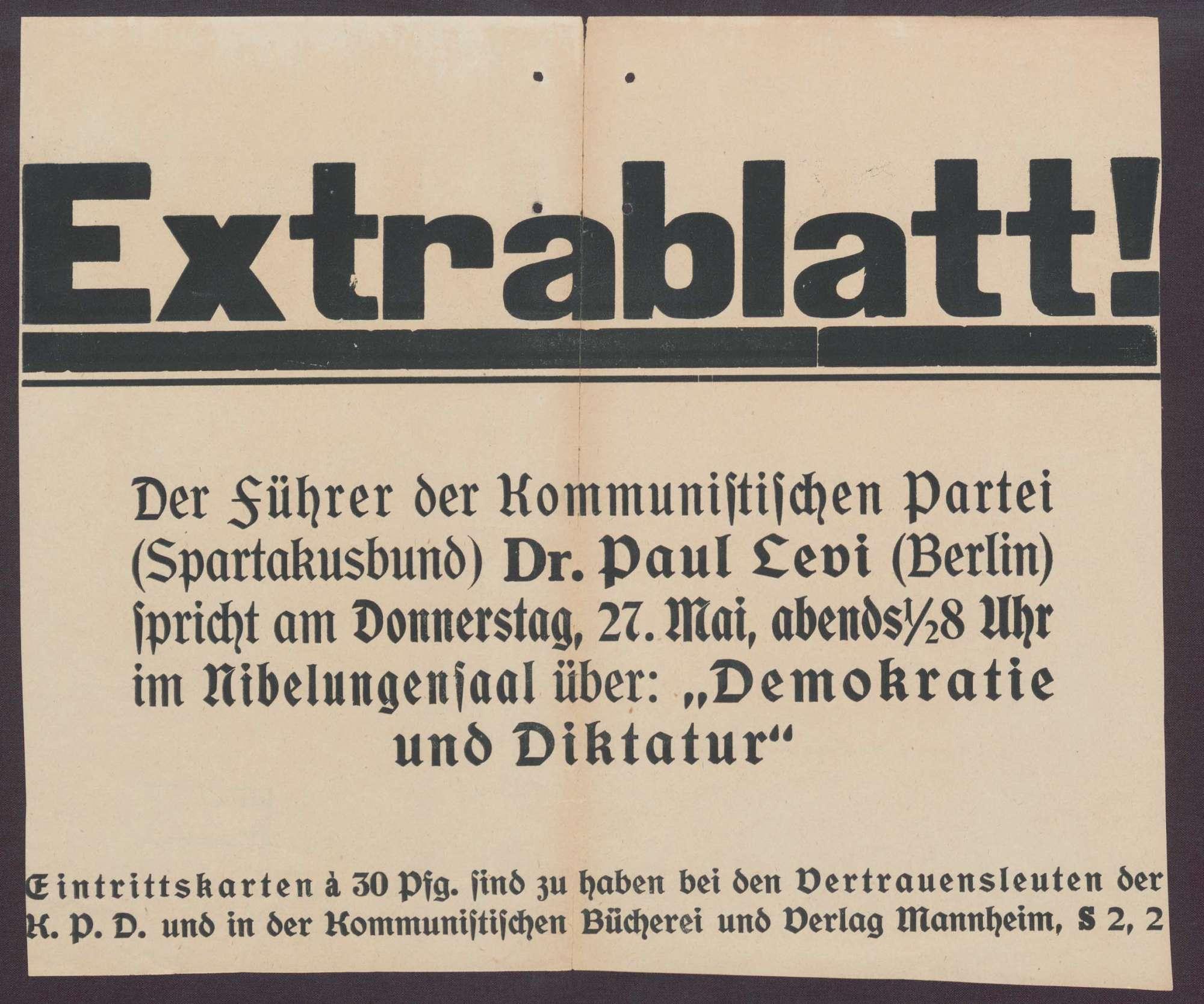 """""""Extrablatt. Der Führer der Kommunistischen Partei (Spartakusbund), Dr. Paul Levi (Berlin), spricht [..] im Nibelungensaal über Demokratie und Diktatur"""", Bild 1"""