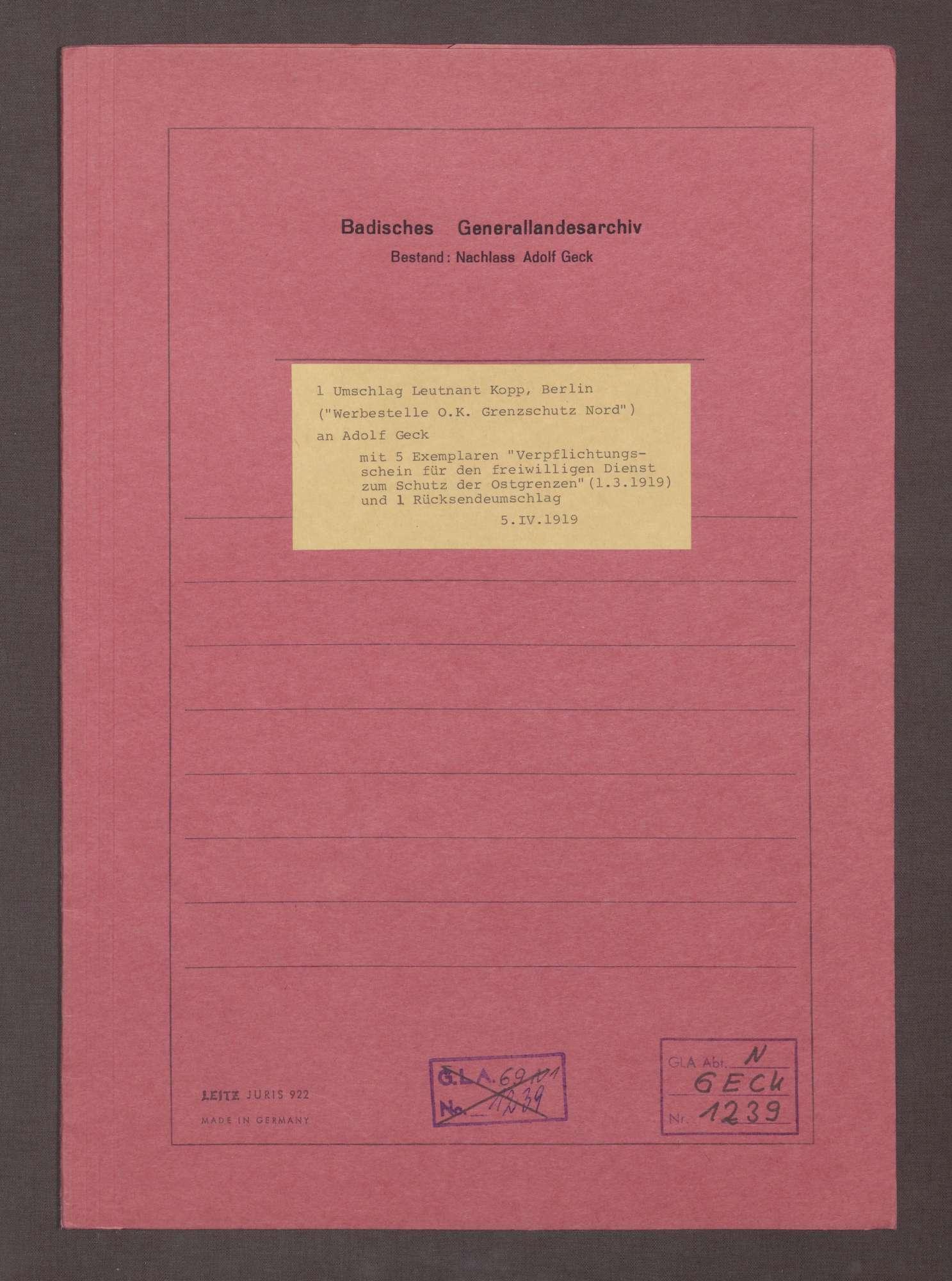 Leutnant Kopp, Berlin, Werbestelle O. K. Grenzschutz Nord, an Adolf Geck: Verpflichtungsschein für den Freiwilligen-Dienst zum Schutz der Ostgrenzen, 05.04.1919, Bild 1