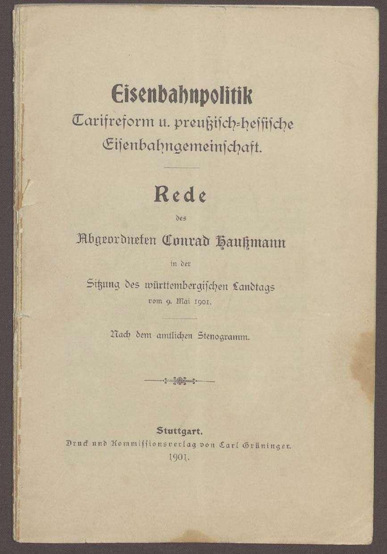 Druckschrift: Haußmann, Conrad: Eisenbahnpolitik - Tarifreform und preußisch-hessische Eisenbahngemeinschaft, Rede vor dem württembergischen Landtag vom 09.05.1901, Stuttgart, Bild 1
