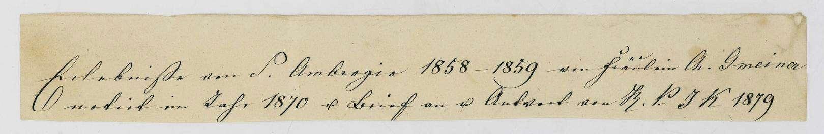 Erlebnisse der Fürstin Katharina von Hohenzollern-Sigmaringen in Sant´Ambrogio zu Rom, 1858-1859, notiert von Christiane Gmeiner 1870, Bild 2